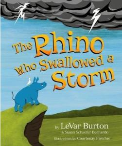 The Rhino Who Swallowed a Storm, by LeVar Burton